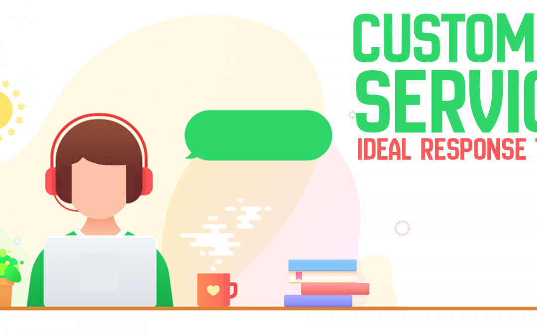 Customer service, ideal response times