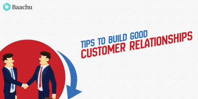 Tips to Build Good Customer Relationships