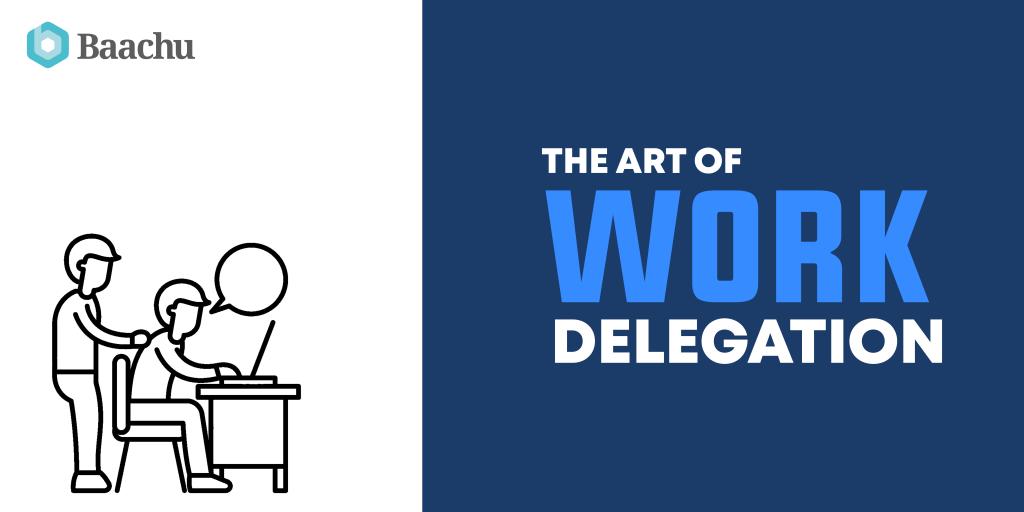the art of work delegation
